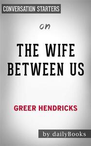 The Wife Between Us: by Greer Hendricks | Conversation Starters