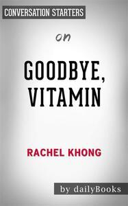 Goodbye, Vitamin: by Rachel Khong | Conversation Starters