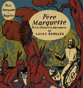 Pere Marquette, priest, pioneer and adventurer