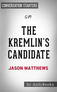 The Kremlin's Candidate: by Jason Matthews | Conversation Starters