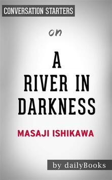 A River in Darkness: by Masaji Ishikawa | Conversation Starters