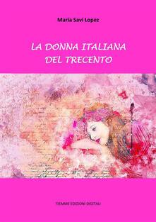 La donna italiana del Trecento - Maria Savi Lopez - ebook