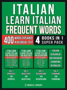 Italian - Learn Italian - Frequent Words (4 Books in 1 Super Pack)
