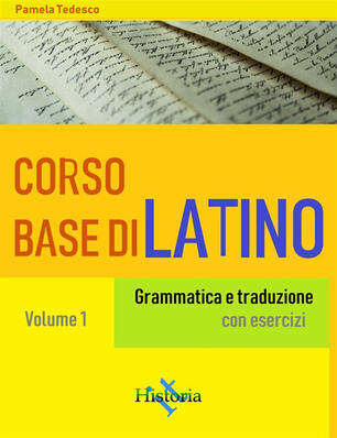 Corso Base Di Latino Grammatica E Traduzione Con Esercizi Vol 1 Tedesco Pamela Ebook Epub Ibs
