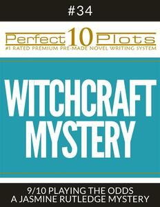"""Perfect 10 Witchcraft Mystery Plots #34-9 """"PLAYING THE ODDS – A JASMINE RUTLEDGE MYSTERY"""""""