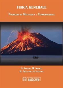Fisica generale. Problemi di meccanica e termodinamica - Mauro Nisoli,Roberto Osellame,Salvatore Stagira,Stefano Longhi - ebook