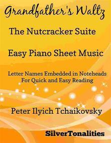 Grandfather's Waltz Nutcracker Suite Easy Piano Sheet Music
