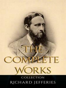 Richard Jefferies: The Complete Works