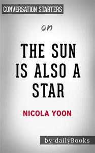 The Sun is Also a Star: by Nicola Yoon | Conversation Starters