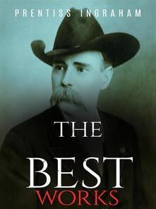 Prentiss Ingraham: The Best Works
