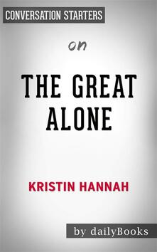 The Great Alone: by Kristin Hannah | Conversation Starters