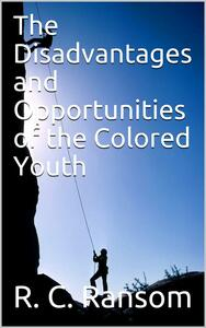The Disadvantages and Opportunities of the Colored Youth