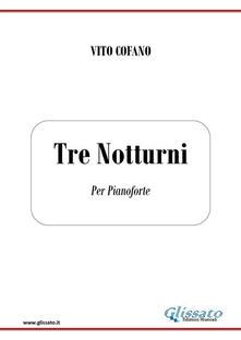 Tre notturni. Per pianoforte - Vito Cofano - ebook