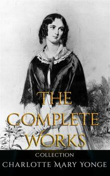 Charlotte Mary Yonge: The Complete Works