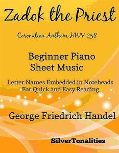 Zadok the Priest Coronation Anthem HWV 258 Beginner Piano Sheet Music