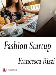 Fashion Startup - Francesca Rizzi - ebook
