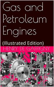 Gas and Petroleum Engines
