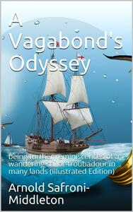 A Vagabond's Odyssey / being further reminiscences of a wandering sailor-troubadour / in many lands