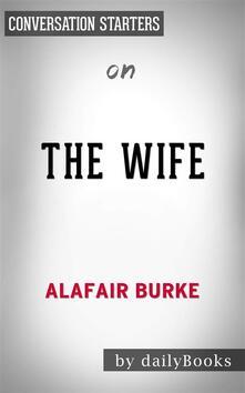 The Wife: A Novel of Psychological Suspense byAlafair Burke| Conversation Starters