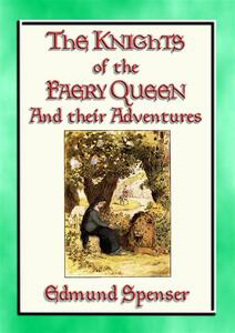 KNIGHTS OF THE FAERY QUEEN - Their Quests and Adventures