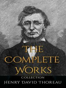 Henry David Thoreau: The Complete Works