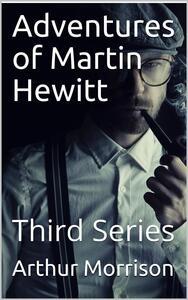 Adventures of Martin Hewitt / Third Series