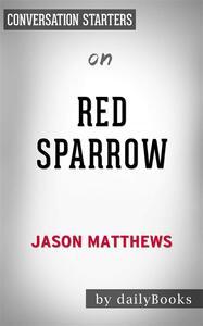 Red Sparrow: A Novelby Jason Matthews | Conversation Starters