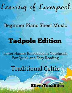 The Leaving of Liverpool Beginner Piano Sheet Music Tadpole Edition