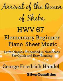 Arrival of the Queen of Sheba Elementary Beginner Piano Sheet Music