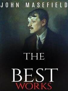 John Masefield: The Best Works