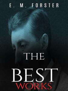 E. M. Forster: The Best Works