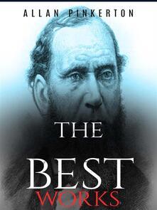 Allan Pinkerton: The Best Works