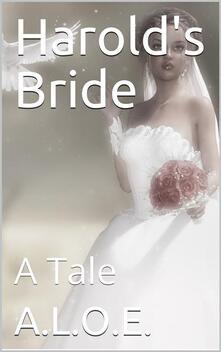 Harold's Bride / A Tale