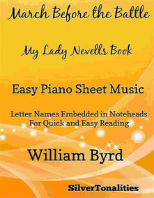 March Before the Battle My Lady Nevells Book Easy Piano Sheet Music - Silvertonalities - ebook