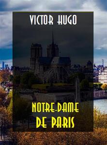 Notre-Dame De Paris - Claudio Carini,Victor Hugo - ebook