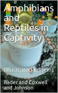 Amphibians and Reptiles in Captivity