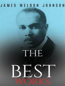 James Weldon Johnson: The Best Works