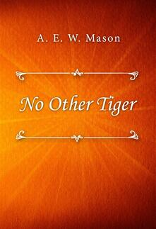 No Other Tiger