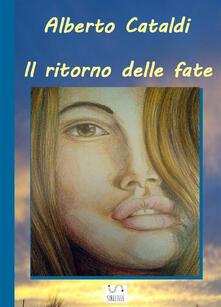 Il ritorno delle fate - Alberto Cataldi - ebook