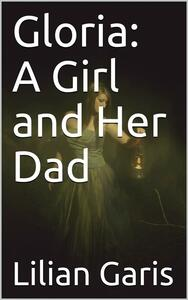 Gloria: A Girl and Her Dad