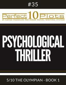 """Perfect 10 Psychological Thriller Plots #35-5 """"THE OLYMPIAN - BOOK 1"""""""
