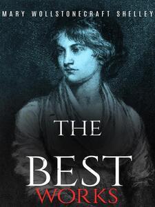 MaryWollstonecraftShelley: The Best Works