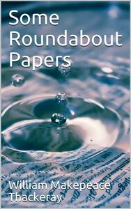 Some Roundabout Papers