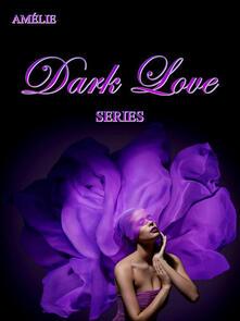 Dark Love series - Amélie - ebook