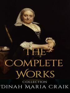Dinah Maria Craik: The Complete Works