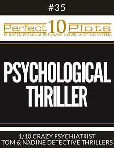 "Perfect 10 Psychological Thriller Plots #35-1 ""CRAZY PSYCHIATRIST – TOM & NADINE DETECTIVE THRILLERS"""