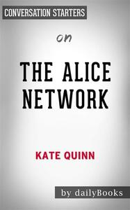 The Alice Network: A Novel by Kate Quinn   Conversation Starters