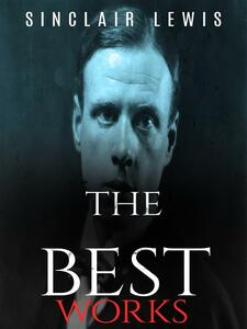 Sinclair Lewis: The Best Works