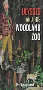 Ulysses and His Woodland Zoo