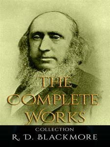 R. D. Blackmore: The Complete Works